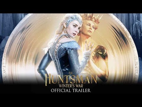 The Huntsman Winters War 2016 Trailer