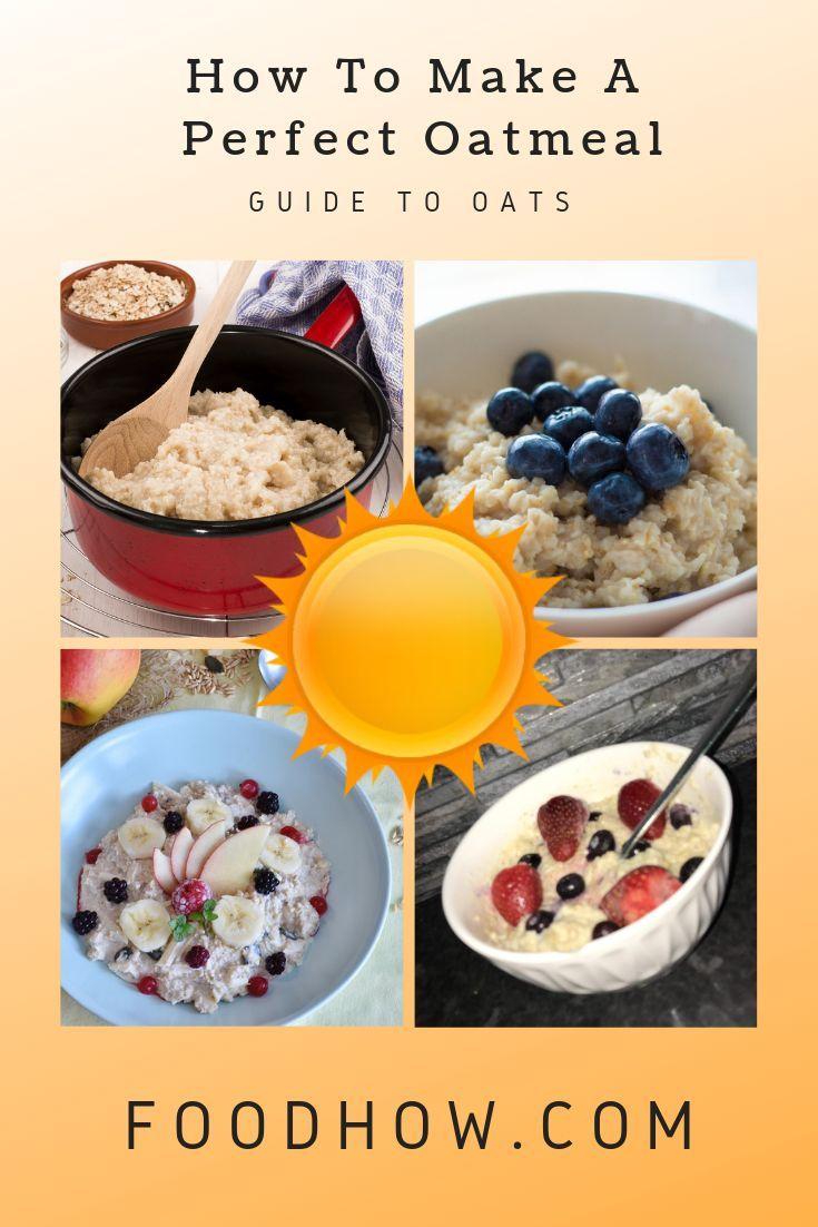 5 Best Oats For Porridge How To Make A Perfect Oatmeal Filling Recipes Oatmeal Recipes Food