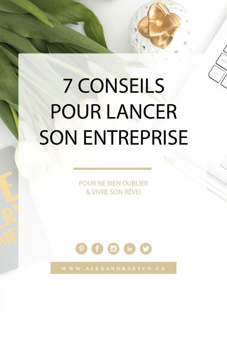 7 conseils pour lancer son entreprise- Alexandra & Co