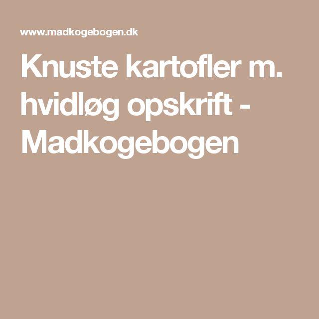 Knuste kartofler m. hvidløg opskrift - Madkogebogen