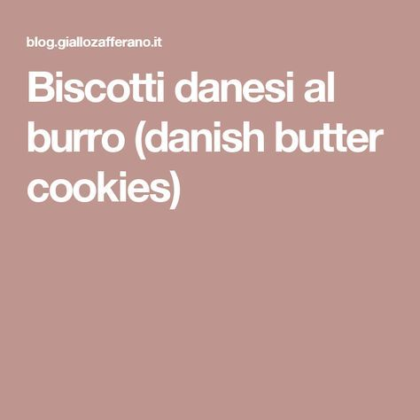 Biscotti danesi al burro (danish butter cookies)