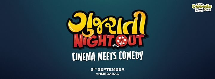 The Comedy Factory Presents Gujarati Night Out : Sep 08, 2017 : 09:15 PM - 10:45 PM : Hk College Ahmedabad : Gujarat Night Out is a one of its kind live show where Gujarati Cinema meets Gujarati Comedy. It is one epic night of brutally honest entertainment, unlike award shows. #Event #nightout #gujarati #Comedy #ahmedabad #CY