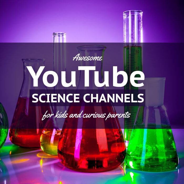 Science Inspiration for Kids: 7 Awesome YouTube Channels