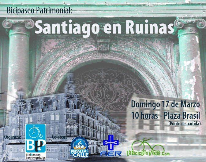"""Bicipaseos Patrimoniales invita a otro pedaleo por nuestra ciudad con la tematica """" SANTIAGO EN RUINAS""""."""