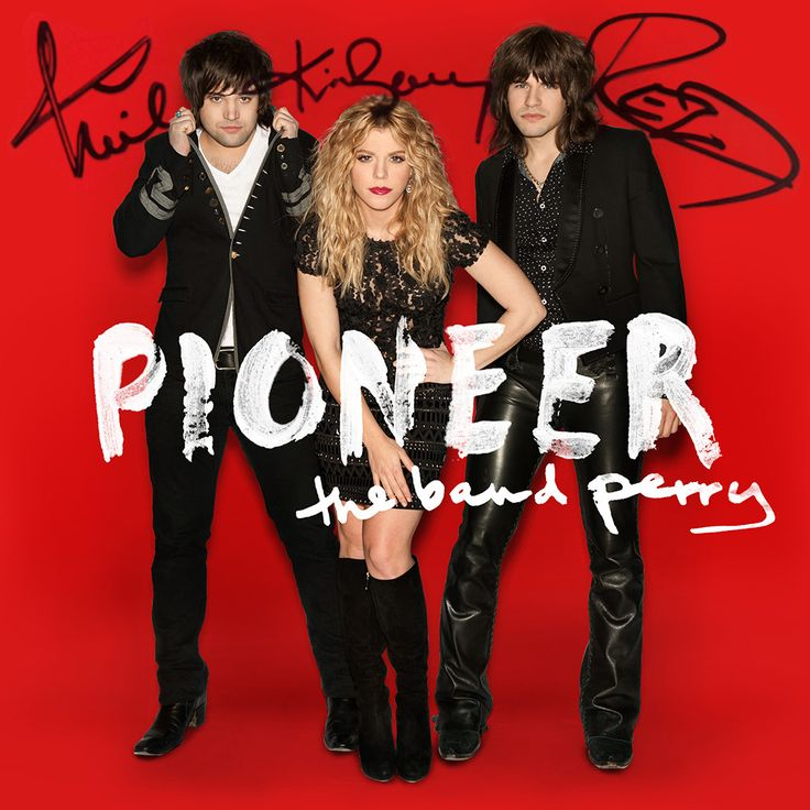 The Band Perry - Pioneer - Autographed