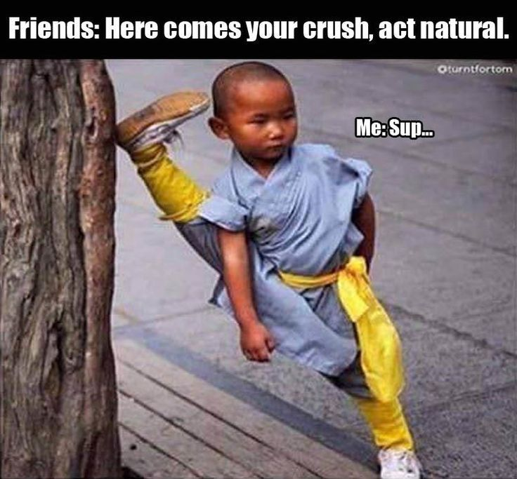 friends: here comes your crush!!! Act Natural!