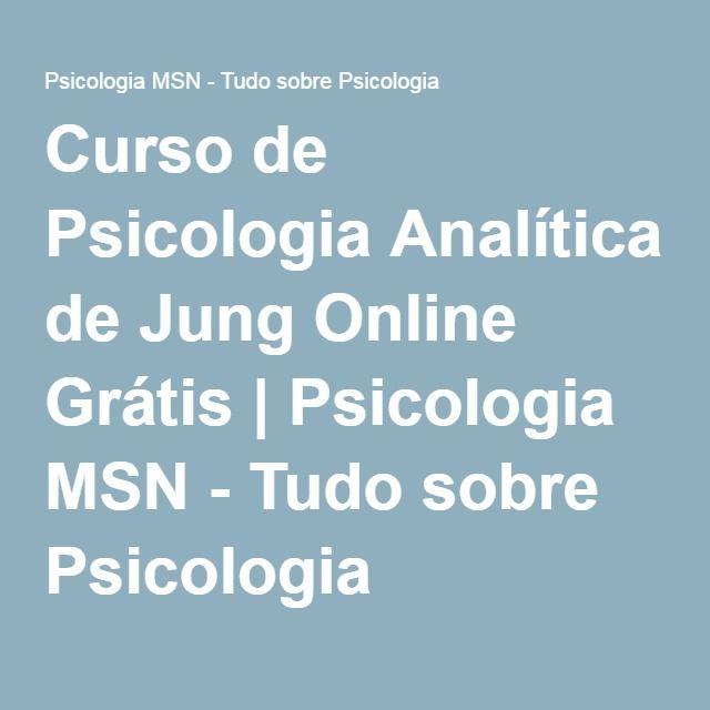 Curso de Psicologia Analítica de Jung Online Grátis | Psicologia MSN - Tudo sobre Psicologia