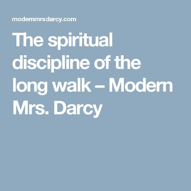 The spiritual discipline of the long walk – Modern Mrs. Darcy