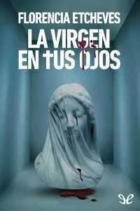 La virgen en tus ojos - http://descargarepubgratis.com/book/la-virgen-en-tus-ojos/