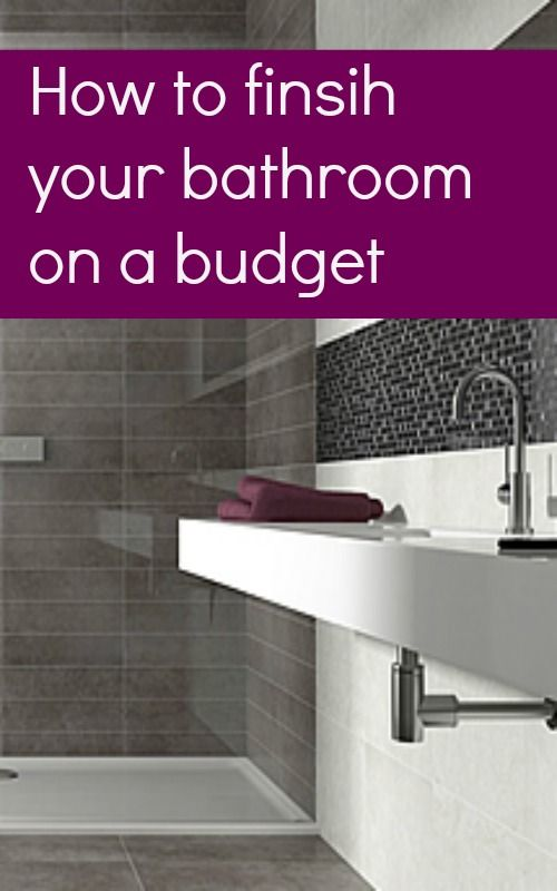 How to finish your bathroom on a budget posts a for Inexpensive bathroom updates