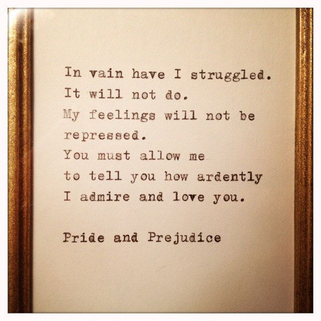 Pride and Prejudice Quote. its just one of those books that can be read over and over again. i love it.