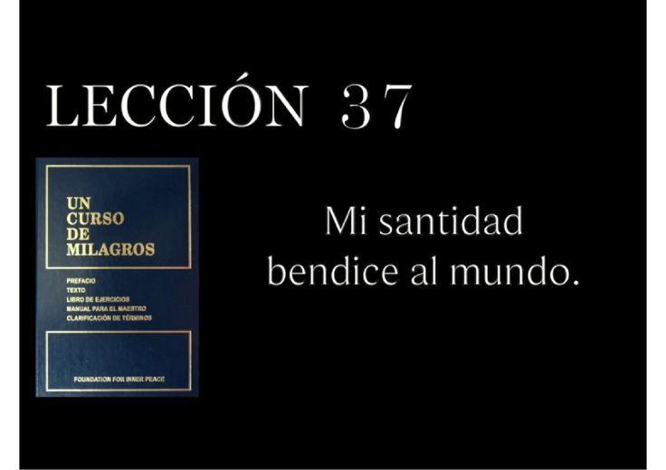 Lección 37 Un Curso de Milagros