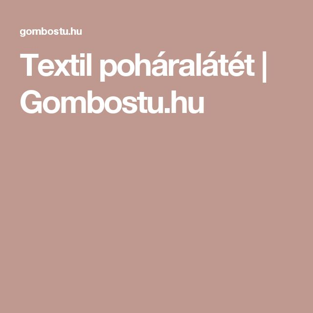 Textil poháralátét | Gombostu.hu