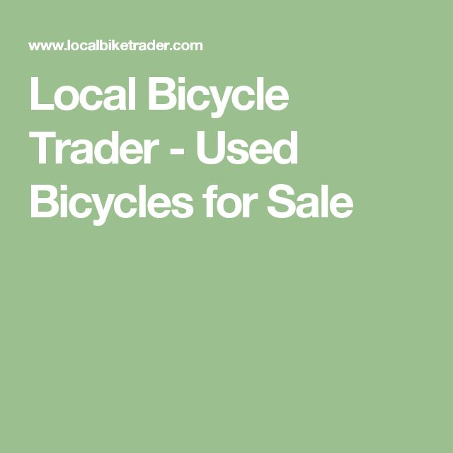 Local Bicycle Trader - Used Bicycles for Sale
