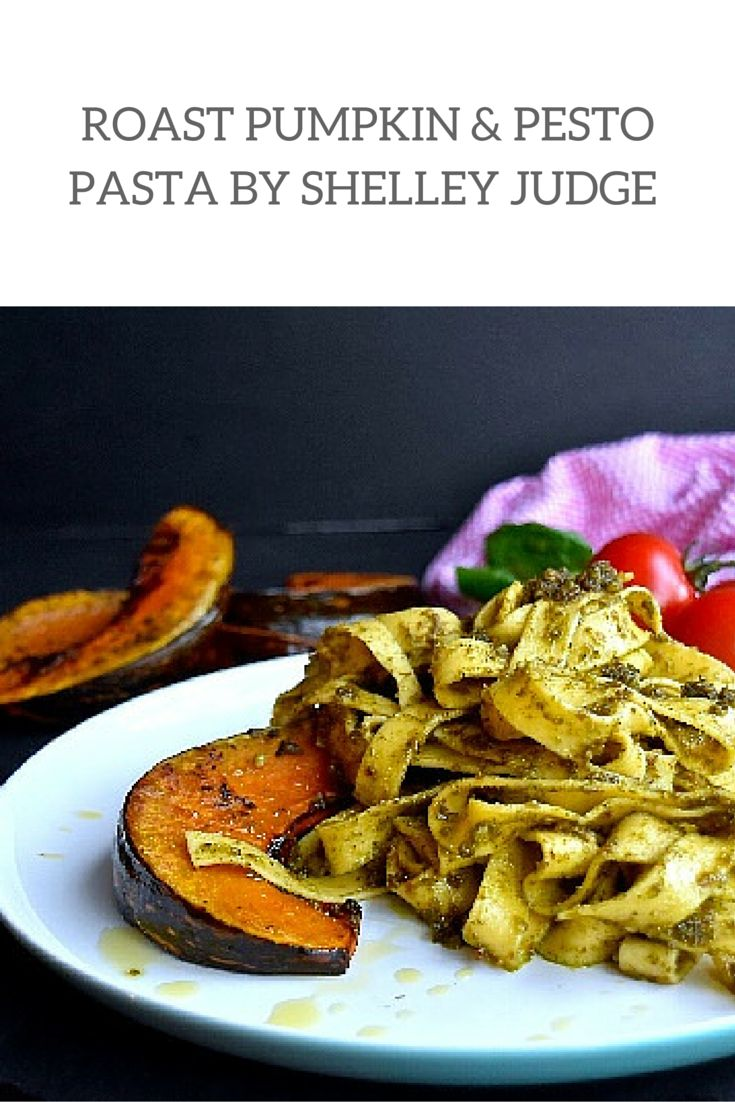 Roast Pumpkin and Pesto Pasta Recipe by Brisbane foodie and nutritionist Shelley Judge. This is a simple yet delicious pasta recipe. Perfect for a midweek meal!