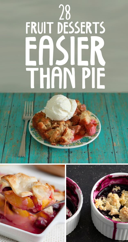 28 Fruit Desserts Easier Than Pie