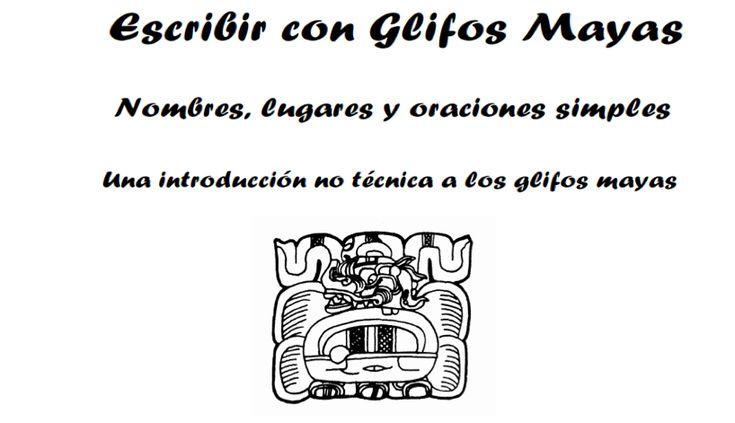 Aprendemos a escribir con Glifos Mayas