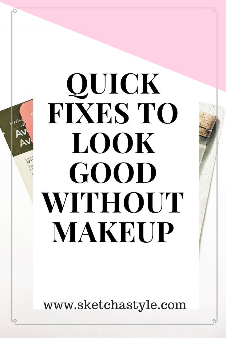 Quick fixes to look good without makeup, beauty hacks, beauty tips,no makeup, skincare tips, how to look good without makeup