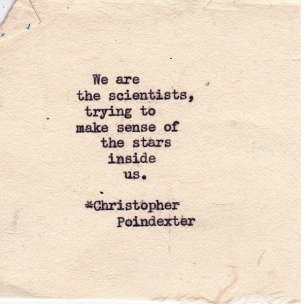 Romantic Universe poem written by Christopher Poindexter  Love his poetry! It would be an honor to tattoo him or Rudy Francisco one day.
