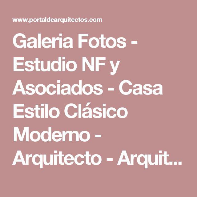 Galeria Fotos - Estudio NF y Asociados - Casa Estilo Clásico Moderno - Arquitecto - Arquitectos - Portal de Arquitectos