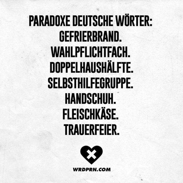 Paradoxe deutsche Wörter: Gefrierbrand. Wahlpflichtfach. Doppelhaushälfte. Selbsthilfegruppe. Handschuh. Fleischkäse. Trauerfeier.