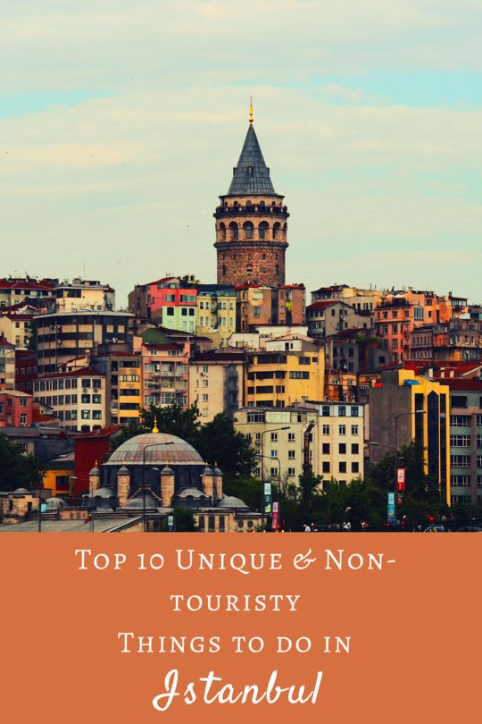 Top 10 Non-Touristy Things To Do in Istanbul Turkey