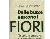 """Libro """"Dalle bucce nascono i fiori""""  Piccolo manuale di compostaggio domestico Carmela Giambrone"""