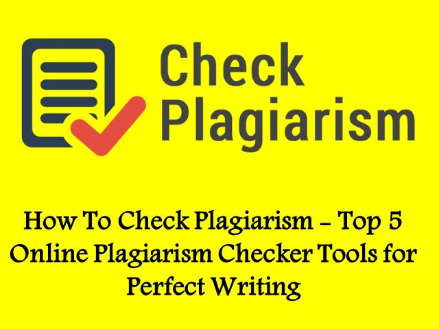 How To Check Plagiarism Top 5 Online Checker Tool For Perfect Writing My Essay Free