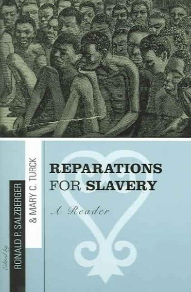 Reparations for Slavery: A Reader