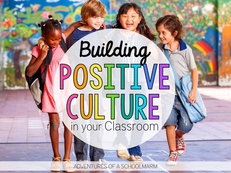 Tips for Building a Positive Classroom Culture - Adventures of a Schoolmarm