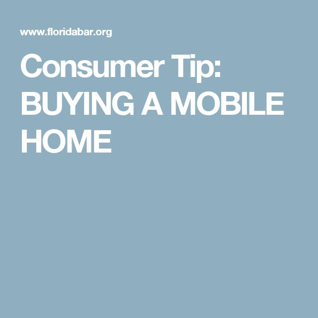 Consumer Tip BUYING A MOBILE HOME