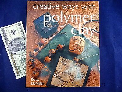 Dotty McMillan Book Creative Ways with Polymer Clay Art Technique  Crafts:Art Supplies:Instruction Books & Media www.internetauctionservicesllc.com $14.99