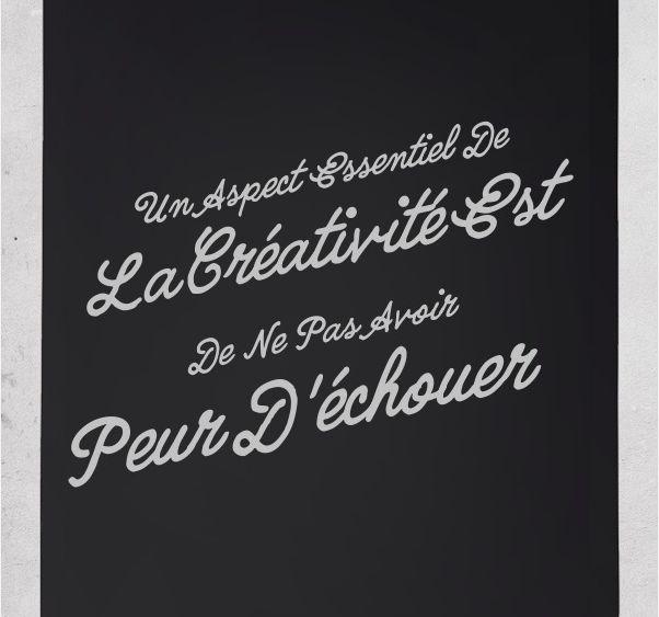 """""""Un aspect essentiel de la créativité est de ne pas avoir peur d'échouer"""""""