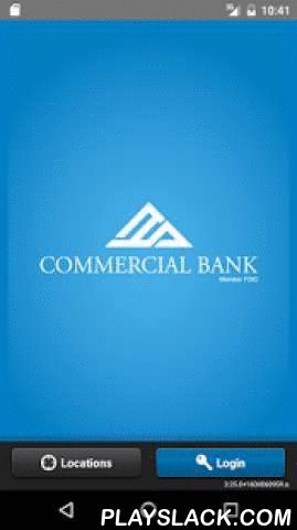 Commercial Bank For Android  Android App - playslack.com ,  Commercial Bank is pleased to provide mobile banking via your Android device through our Mobile Banking App. The Android app allows you to have access to the following: - Account Balances - Transaction History - Remote Deposit- Funds Transfers - View Alerts - View Check Images- Statements- Card Management- Bill Pay- Locate Branch/ATMs To access Mobile Banking via your Android device, you must already be a Online Banking customer. To…
