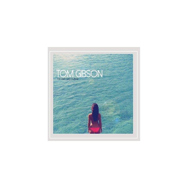 Tom Gibson - Way She Change (CD)
