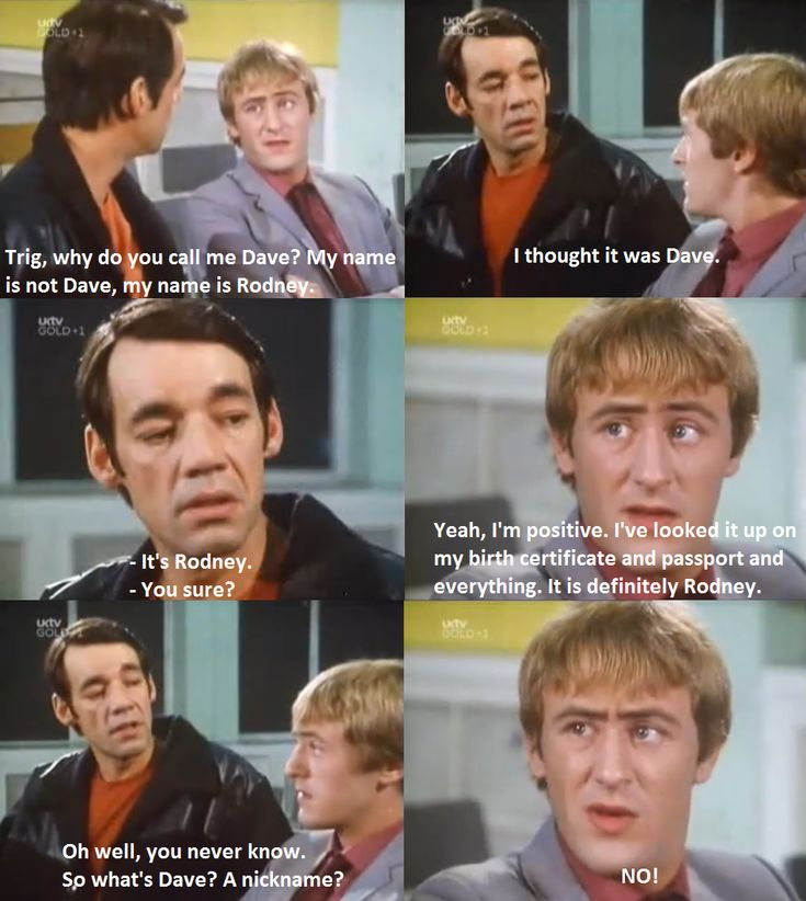 Trig, Why Do You Call Me Dave? – Only Fools And Horses Quotes   http://onlyfoolsandhorsesquotes.com/trig-call-dave-fools-horses-quotes