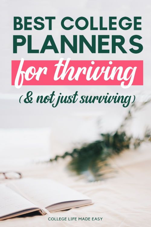 Best Planners For College Students 2020 10 Best College Planners for Thriving (& Not Just Surviving) in