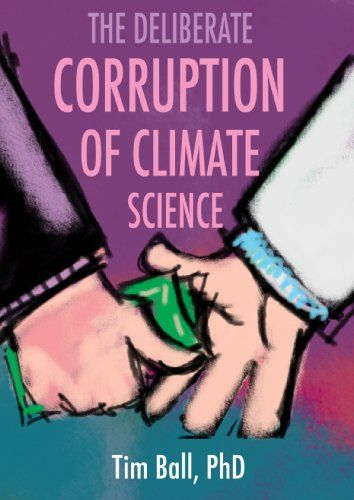 The Deliberate Corruption of Climate Science by Tim Ball http://www.amazon.com/dp/B00HXO9XGS/ref=cm_sw_r_pi_dp_EBQZwb01YCMHC