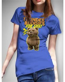 """Ted """"Thunder Buddies For Life!"""" Junior Fitted Tee"""