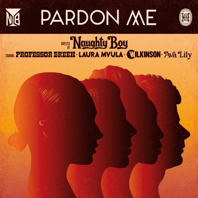 Pardon Me - Lynx Peace Edition, a song by Naughty Boy, Professor Green, Laura Mvula, Wilkinson, Ava Lily on Spotify