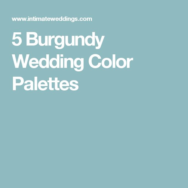 5 Burgundy Wedding Color Palettes