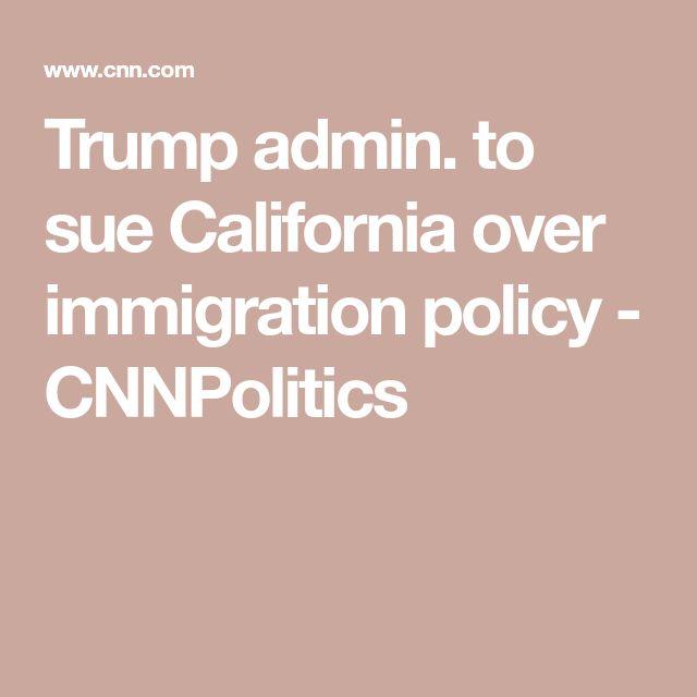 Trump admin. to sue California over immigration policy  - CNNPolitics