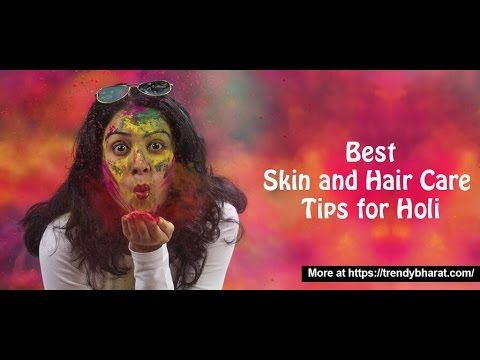 Skin & Hair Care Tips for Holi