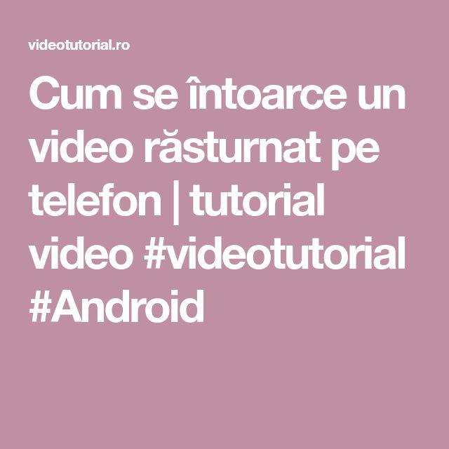 Cum se întoarce un video răsturnat pe telefon | tutorial video #videotutorial #Android