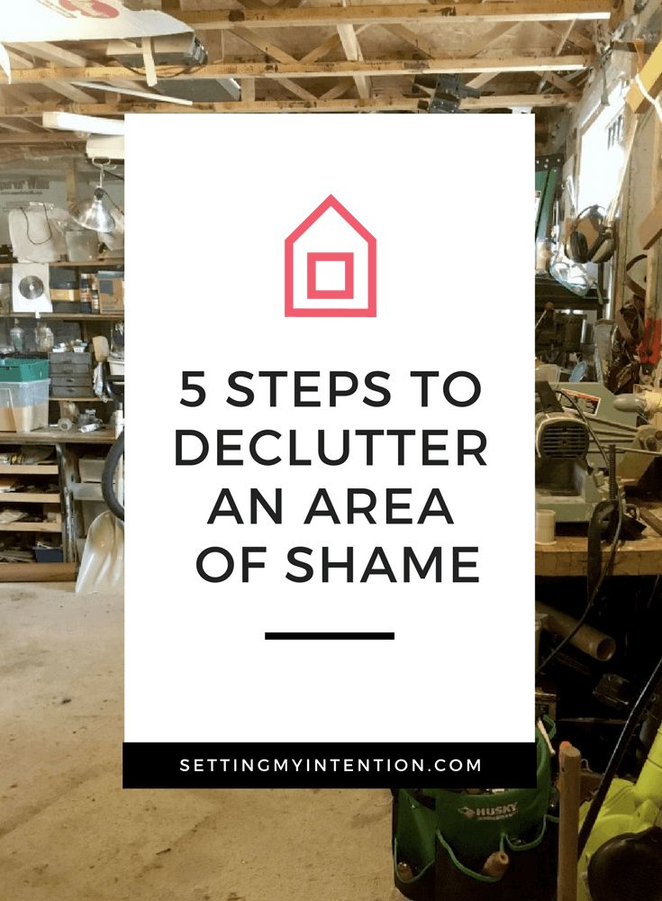 5 Steps to Declutter an Area of Shame: What to do in your overwhelming space #declutter #clutter #decluttering