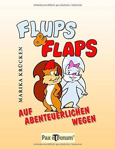 Flups & Flaps: Auf Abenteuerlichen Wegen von Marika Krücken http://www.amazon.de/dp/3943650650/ref=cm_sw_r_pi_dp_eOx-ub0M14BBR