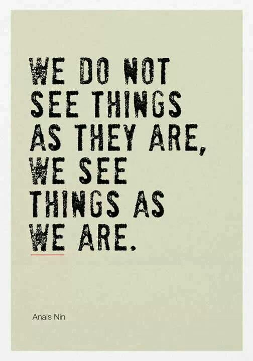 we see as we are