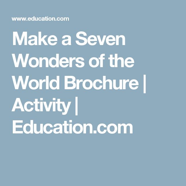 Make a Seven Wonders of the World Brochure | Activity | Education.com