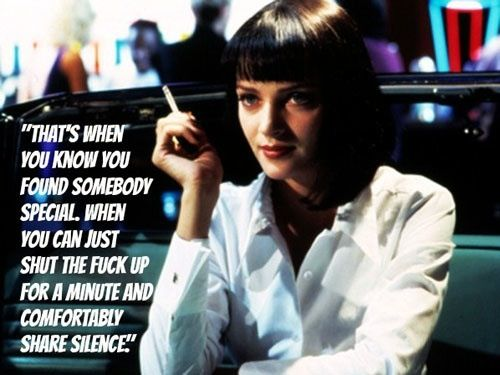 """That's when you know you found someone special…."" Mia Wallace"