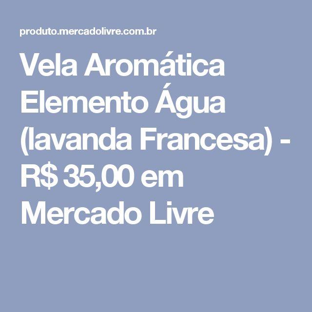 Vela Aromática Elemento Água (lavanda Francesa) - R$ 35,00 em Mercado Livre